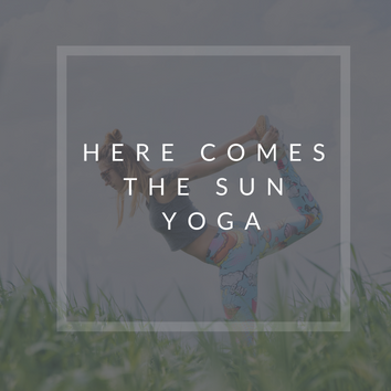HERE COMES THE SUN YOGA